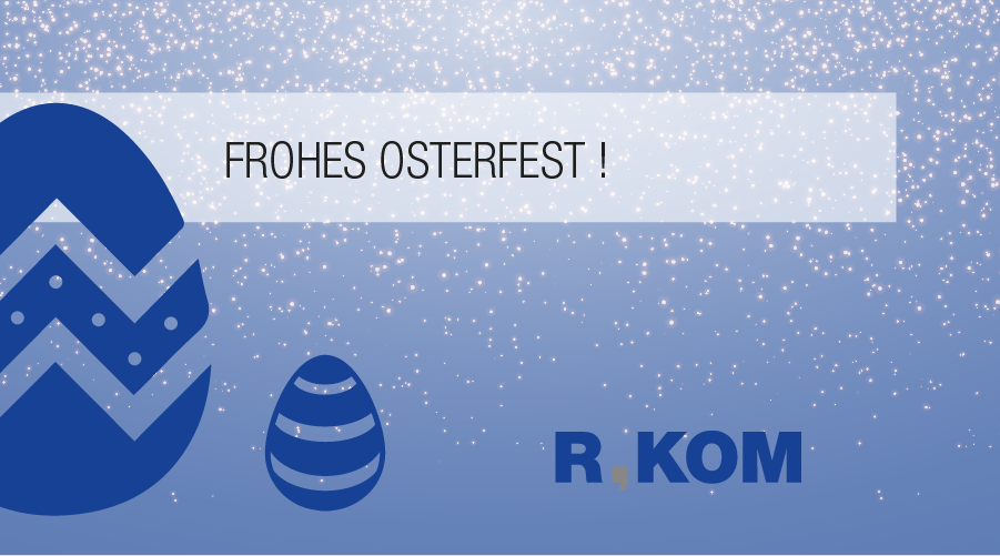 Frohes Osterfest! I R-KOM